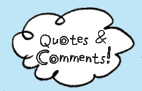 Quotes & Comments!